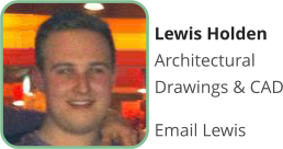 Lewis Holden  Architectural Drawings & CAD  Email Lewis